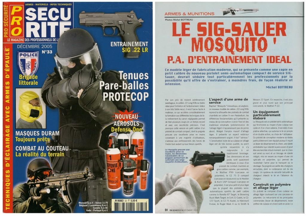 Une présentation du pistolet Sig-Sauer « Mosquito » a été publiée sur 5 pages dans le magazine Pro Sécurité n°33 (décembre 2005)