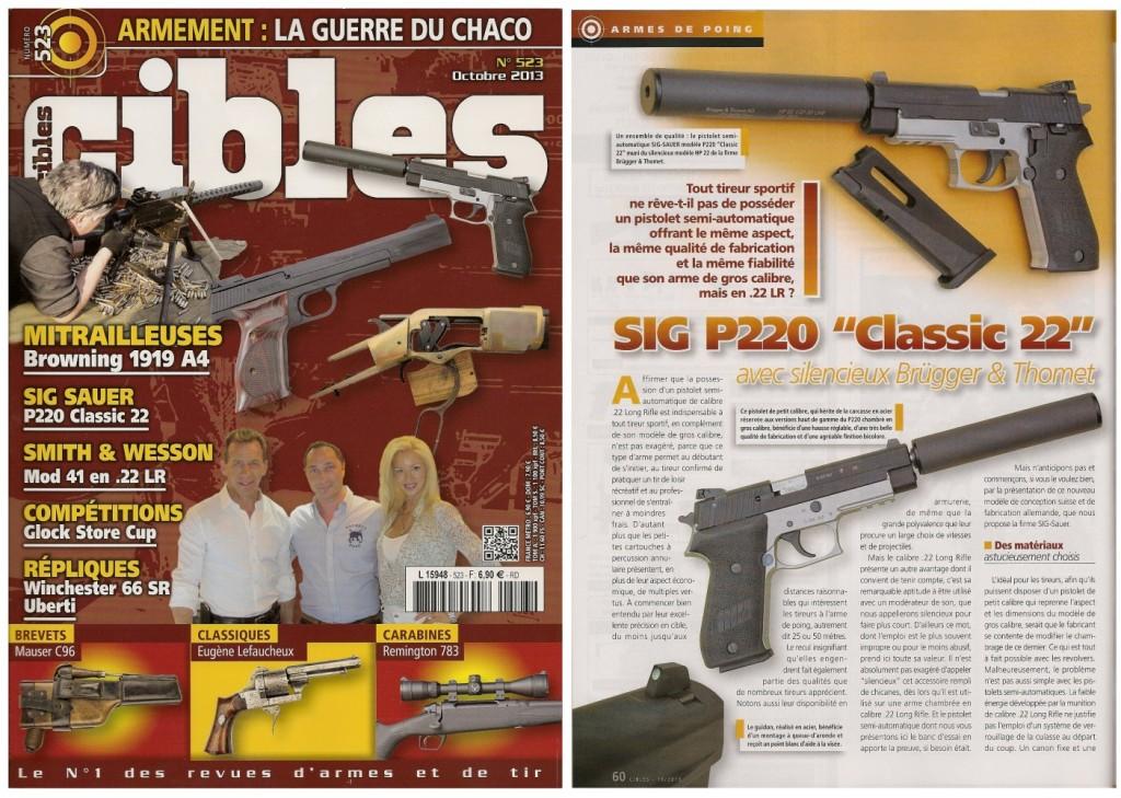 Le banc d'essai du pistolet Sig-Sauer P220 Classic 22 a été publié sur 5 pages ½ dans le magazine Cibles n°523 (octobre 2013)