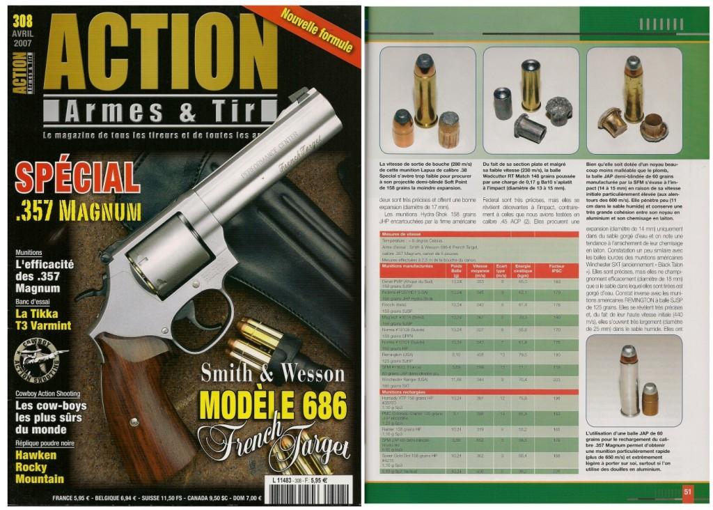 Cette étude sur l'efficacité des munitions de calibre .357 Magnum a été publiée sur 7 pages dans le magazine Action Armes & Tir n°308 (avril 2007)