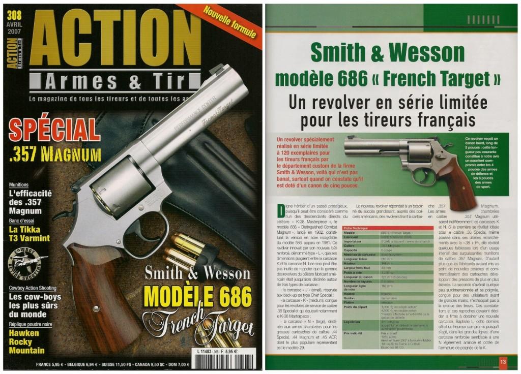 Le banc d'essai du S&W 686 « French Target » a été publié sur 7 pages dans le magazine Action Armes & Tir n°308 (avril 2007)