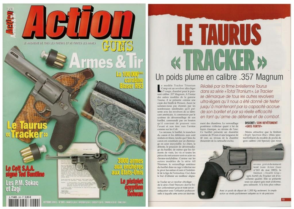 Le banc d'essai du revolver Taurus « Tracker » a été publié sur 6 pages 1/2 dans le magazine Action Guns n°269 (octobre 2003)