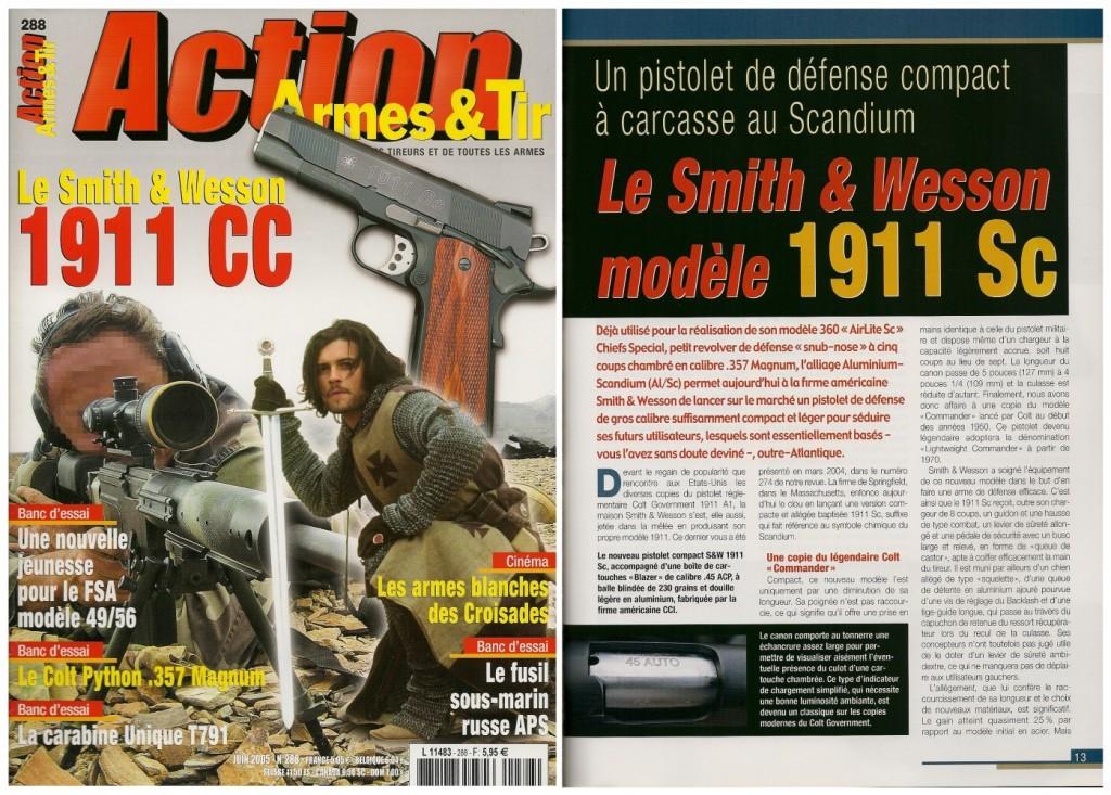 Le banc d'essai du Smith & Wesson 1911 Sc a été publié sur 8 pages dans le magazine Action Armes & Tir n°288 (juin 2005)