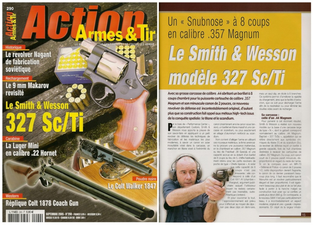 Le banc d'essai du S&W 327 Sc/Ti 2 pouces a été publié sur 8 pages dans le magazine Action Armes & Tir n°290 (septembre 2005)