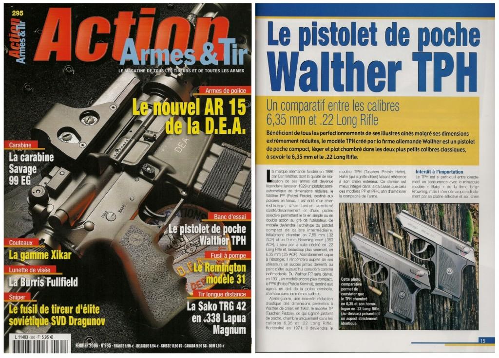 Le banc d'essai des pistolets Walther TPH en calibre 6,35 mm et .22 Long Rifle a été publié sur 8 pages dans le magazine Action Armes & Tir n°295 (février 2006)