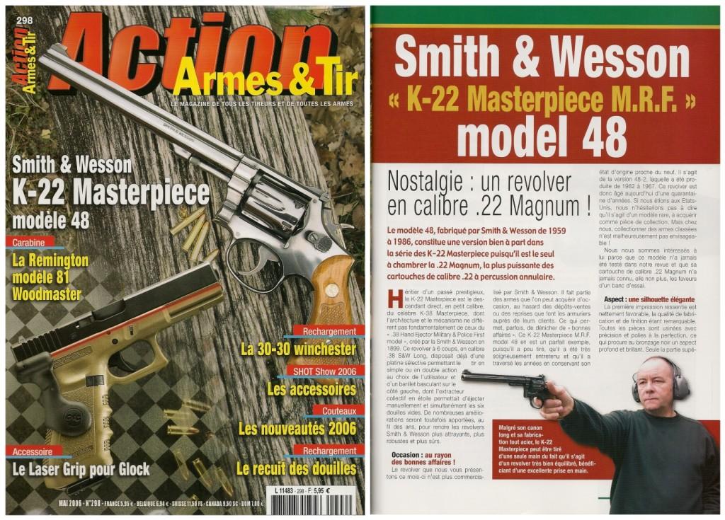 Le banc d'essai du S&W modèle 48 « K-22 Masterpiece M.R.F. » a été publié sur 8 pages dans le magazine Action Armes & Tir n°298 (mai 2006)