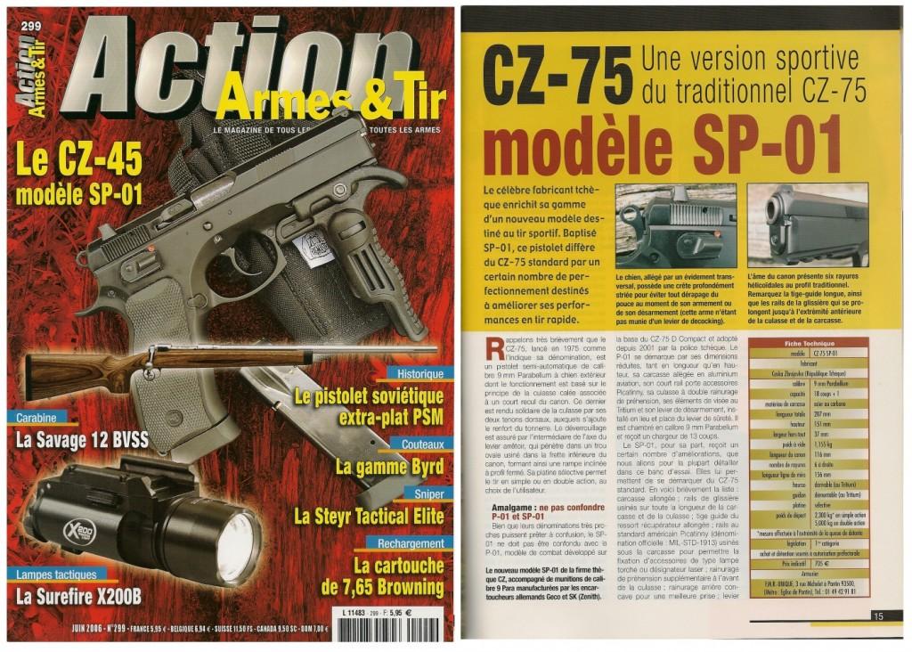 Le banc d'essai du CZ-75 modèle SP-01 a été publié sur 7 pages dans le magazine Action Armes & Tir n°299 (juin 2006)