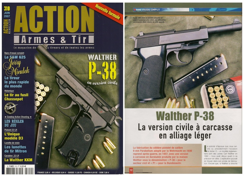 Le banc d'essai du pistolet Walther P-38 en version civile a été publié sur 6 pages dans le magazine Action Armes & Tir n°310 (juin 2007)