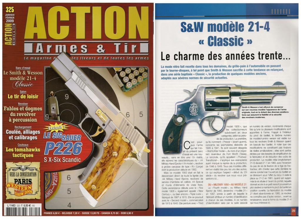 Le banc d'essai du revolver S&W modèle 21-4 « Classic » a été publié sur 6 pages dans le magazine Action Armes & Tir n°325 (janvier-février 2009)