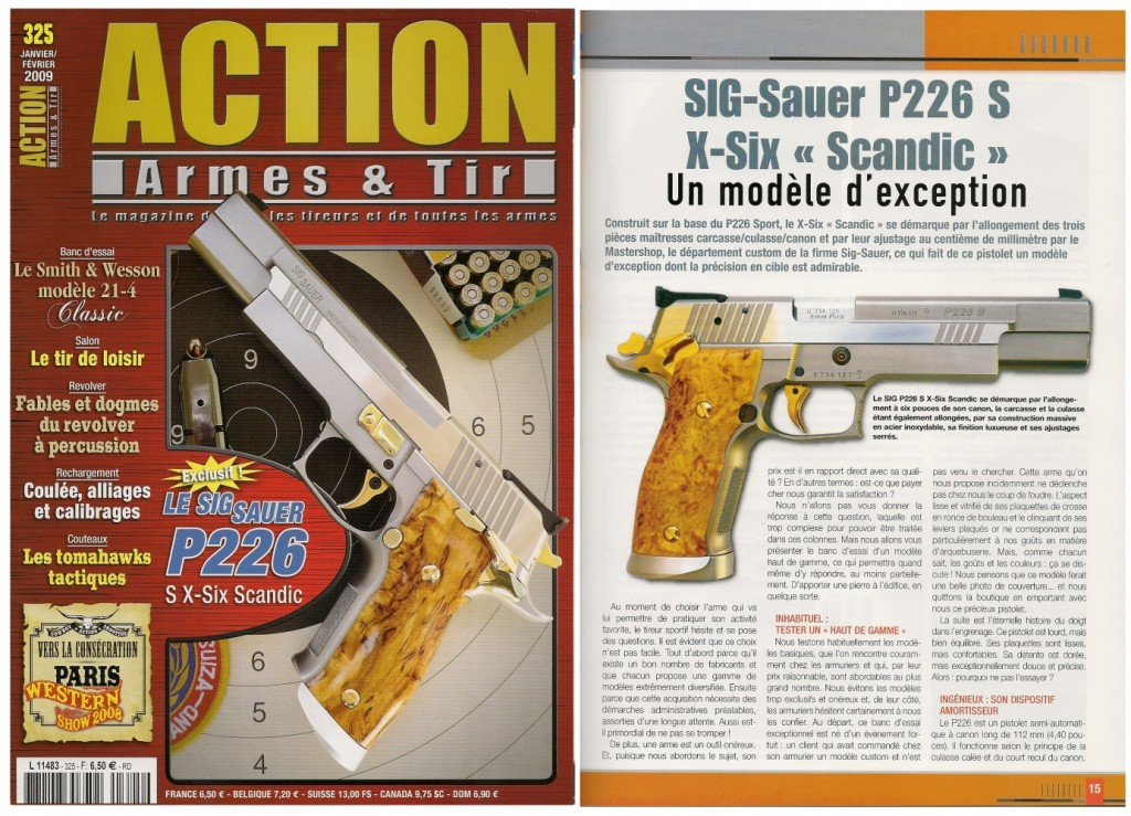 Le banc d'essai du pistolet SIG-Sauer P226 S X-Six Scandic a été publié sur 7 pages dans le magazine Action Armes & Tir n°325 (janvier-février 2009)