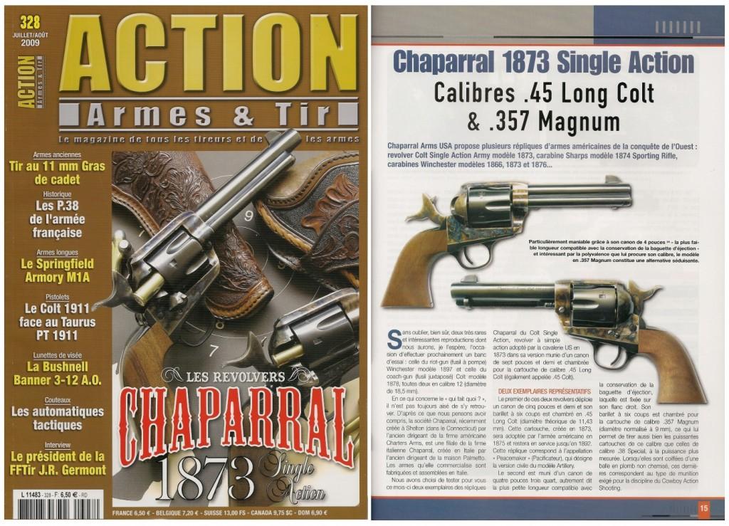 Le banc d'essai des revolvers Chaparral 1873 Single Action a été publié sur 7 pages ½ dans le magazine Action Armes & Tir n°328 (juillet-août 2009)
