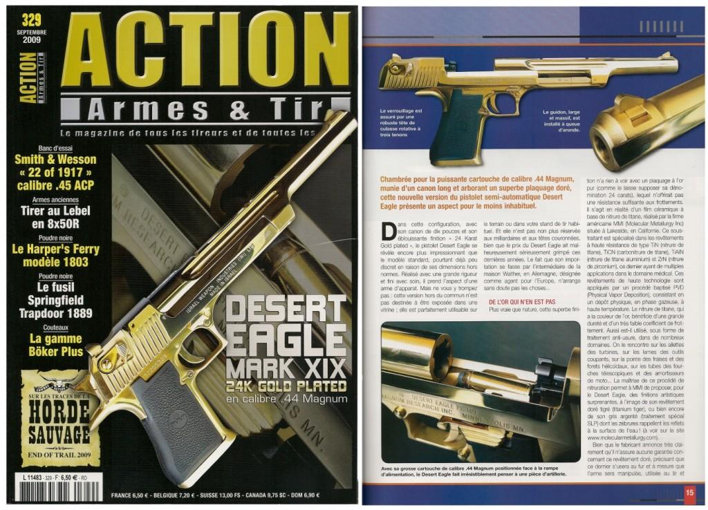 Le banc d'essai du Desert Eagle Mark XIX « 24 K Gold plated » a été publié sur 8 pages dans le magazine Action Armes & Tir n°329 (septembre 2009)