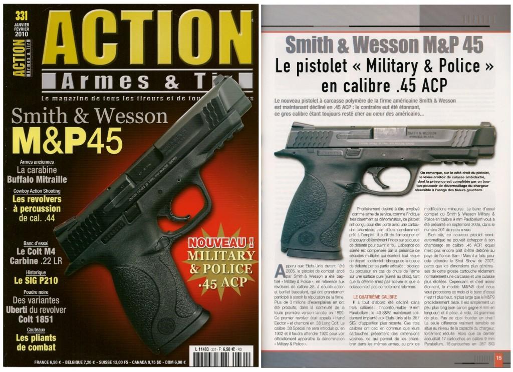 Le banc d'essai du Smith & Wesson M&P .45 a été publié sur 7 pages dans le magazine Action Armes & Tir n°331 (janvier-février 2010)