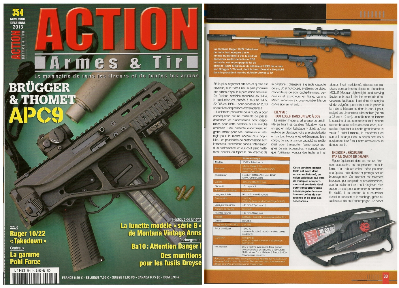 Le banc d'essai de la carabine Ruger 10/22 « Takedown » a été publié sur 7 pages dans le magazine Action Armes & Tir n°354 (novembre-décembre 2013)