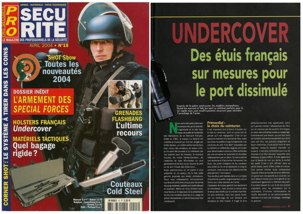 La présentation de la gamme des holsters pour le port dissimulé a été publiée sur 4 pages dans le magazine Pro Sécurité n°15 (avril 2004)