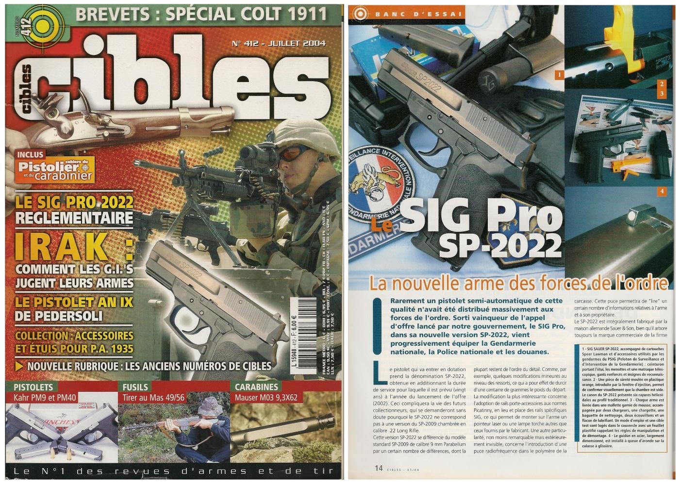 Le banc d'essai du SIG Pro SP-2022 a été publié sur 5 pages ½ dans le magazine Cibles n°412 (juillet 2004)