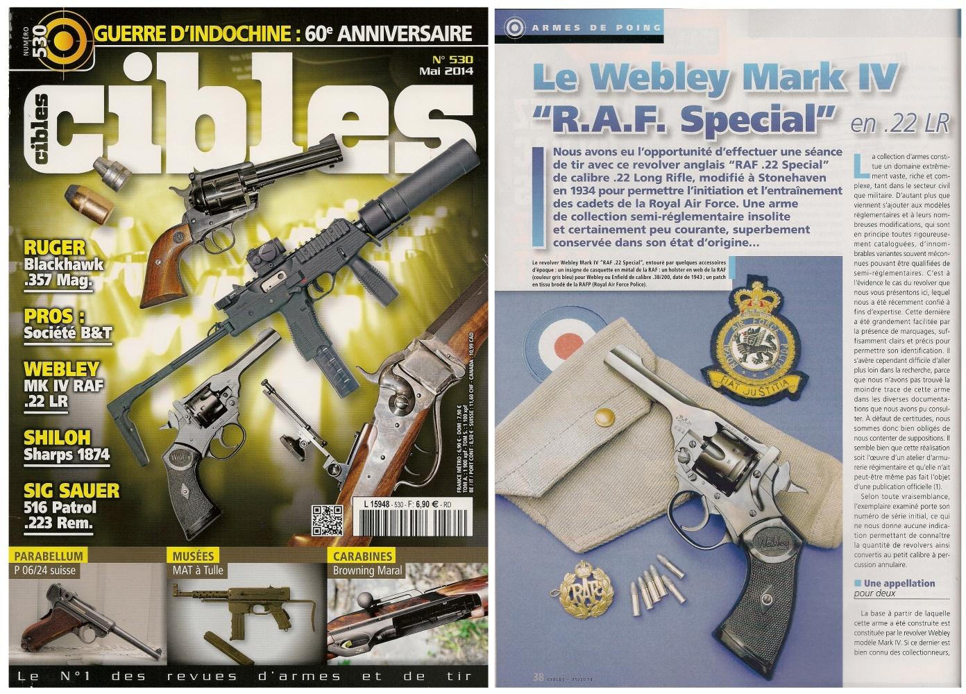 Le banc d'essai du revolver Webley Mark IV « RAF Special » a été publié sur 5 pages dans le magazine Cibles n°530 (mai 2014)