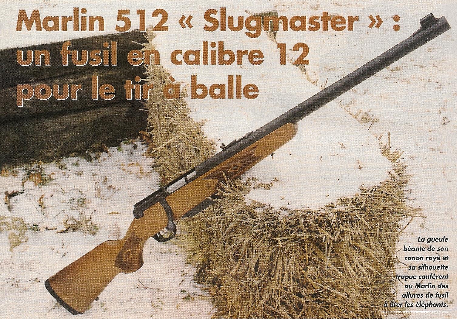 Essentiellement destinée au tir à balles en calibre 12, le Slugmaster est muni d'un canon rayé et d'une hausse réglable. Grâce à son poids assez conséquent et à la présence d'une épaisse plaque de couche en caoutchouc, il n'offre pas un trop violent recul, même lors du tir des balles les plus lourdes.