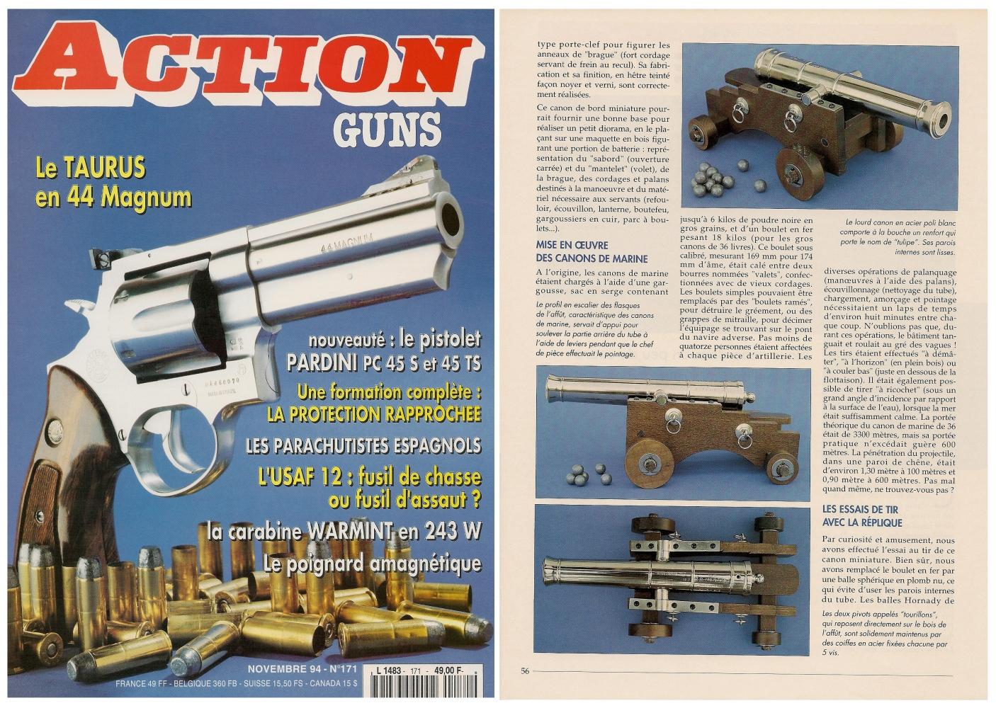 Le banc d'essai de la réplique du canon de marine a été publié sur 5 pages dans le magazine Action Guns n°171 (novembre 1994).