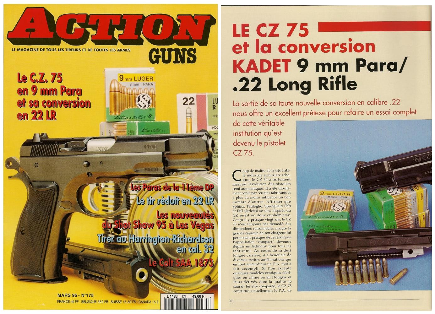 Le banc d'essai du pistolet CZ 75 en calibre 9 Para et de sa conversion Kadet en calibre .22 Long Rifle avait été publié sur 5 pages dans le magazine Action Guns n° 175 (mars 1995).