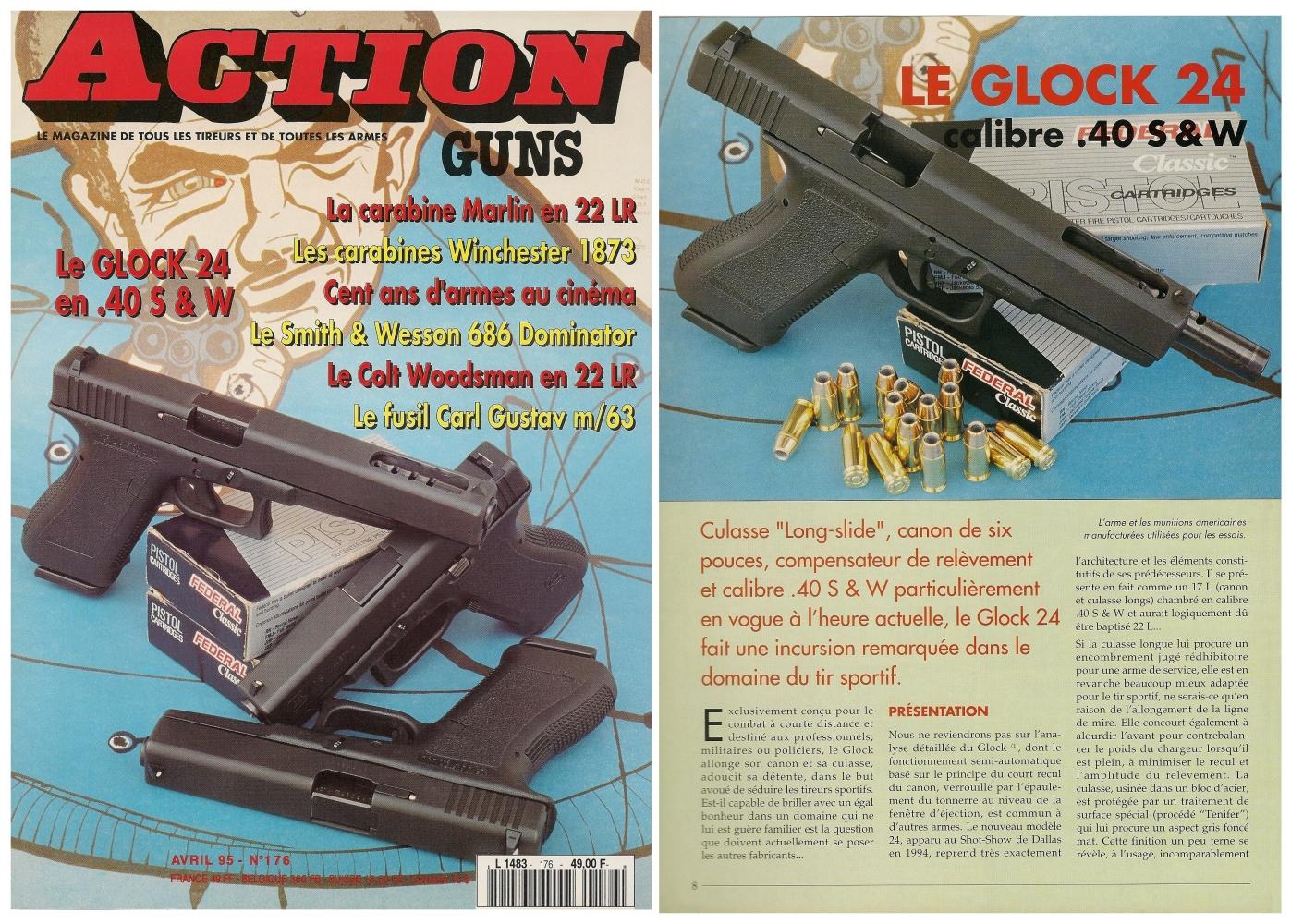 Le banc d'essai du pistolet Glock 24 en calibre .40 S&W a été publié sur 7 pages dans le magazine Action Guns n° 176 (avril 1995).