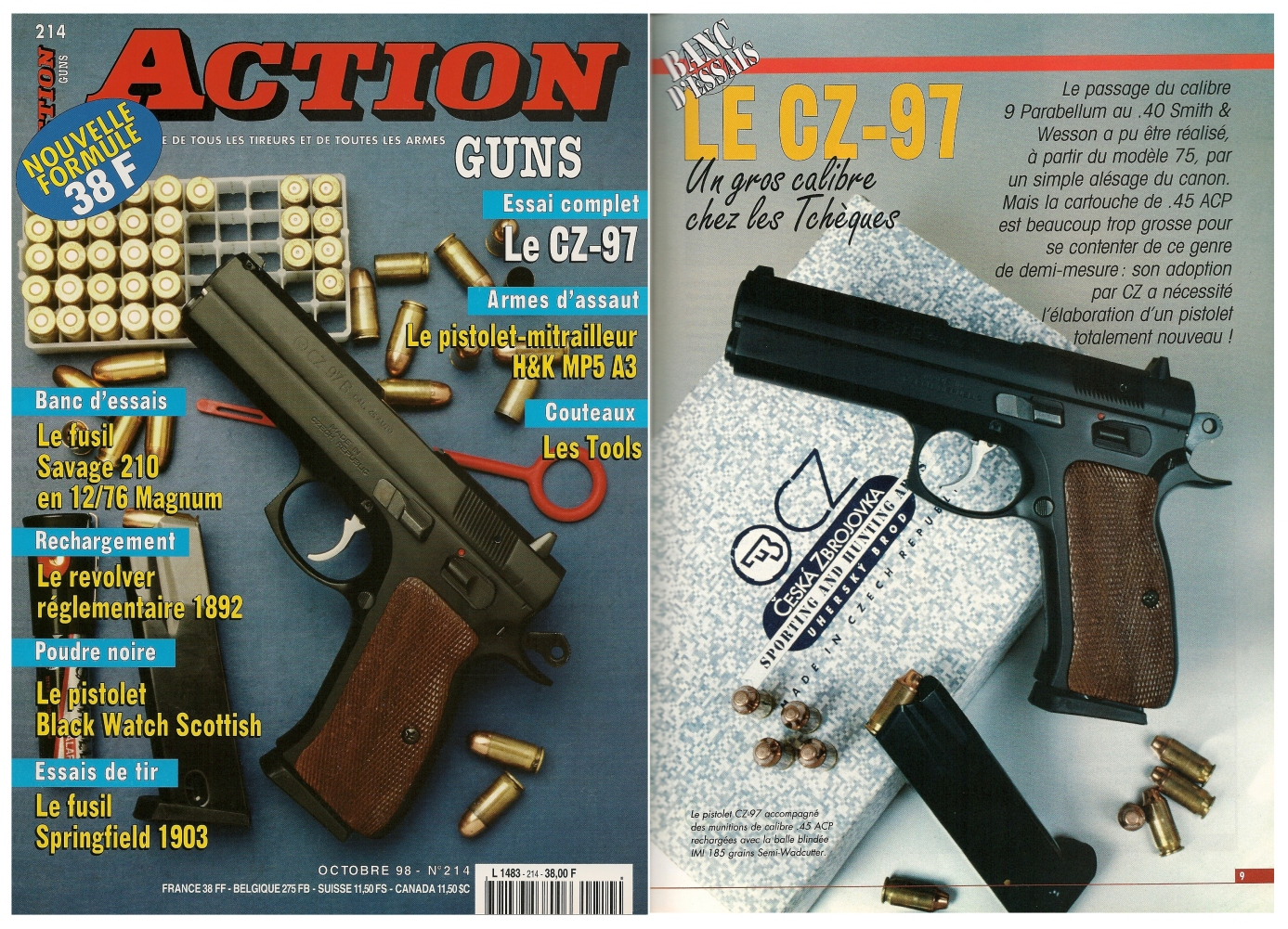 Le banc d'essai du pistolet CZ 75 B en calibre .45 ACP a été publié sur 7 pages dans le magazine Action Guns n°214 (octobre 1998)