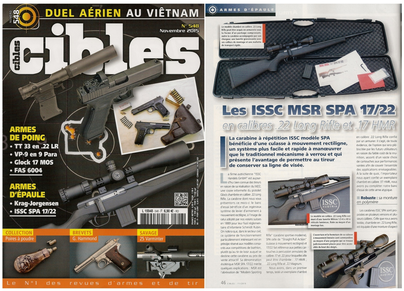 Le banc d'essai des carabines ISSC SPA 17/22 chambrées en calibre .22 LR et .17 HMR a été publié sur 7 pages dans le magazine Cibles n°548 (novembre 2015).