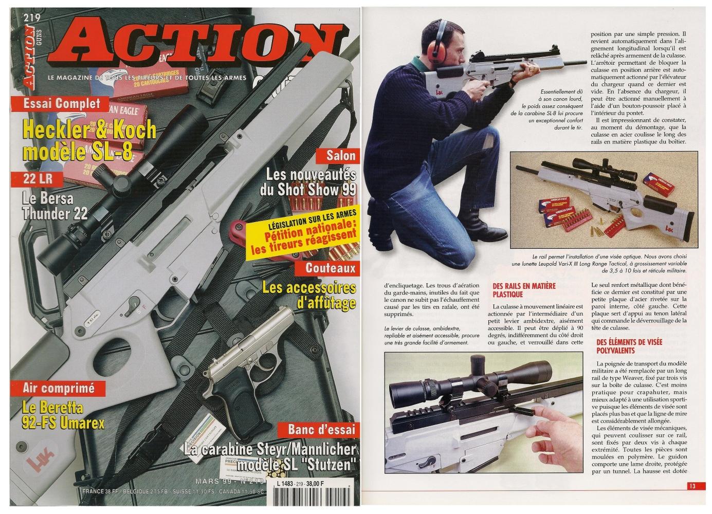 Le banc d'essai du Heckler & Koch modèle SL-8 en calibre .223 Remington a été publié sur 8 pages dans le magazine Action Guns n°219 (mars 1999)