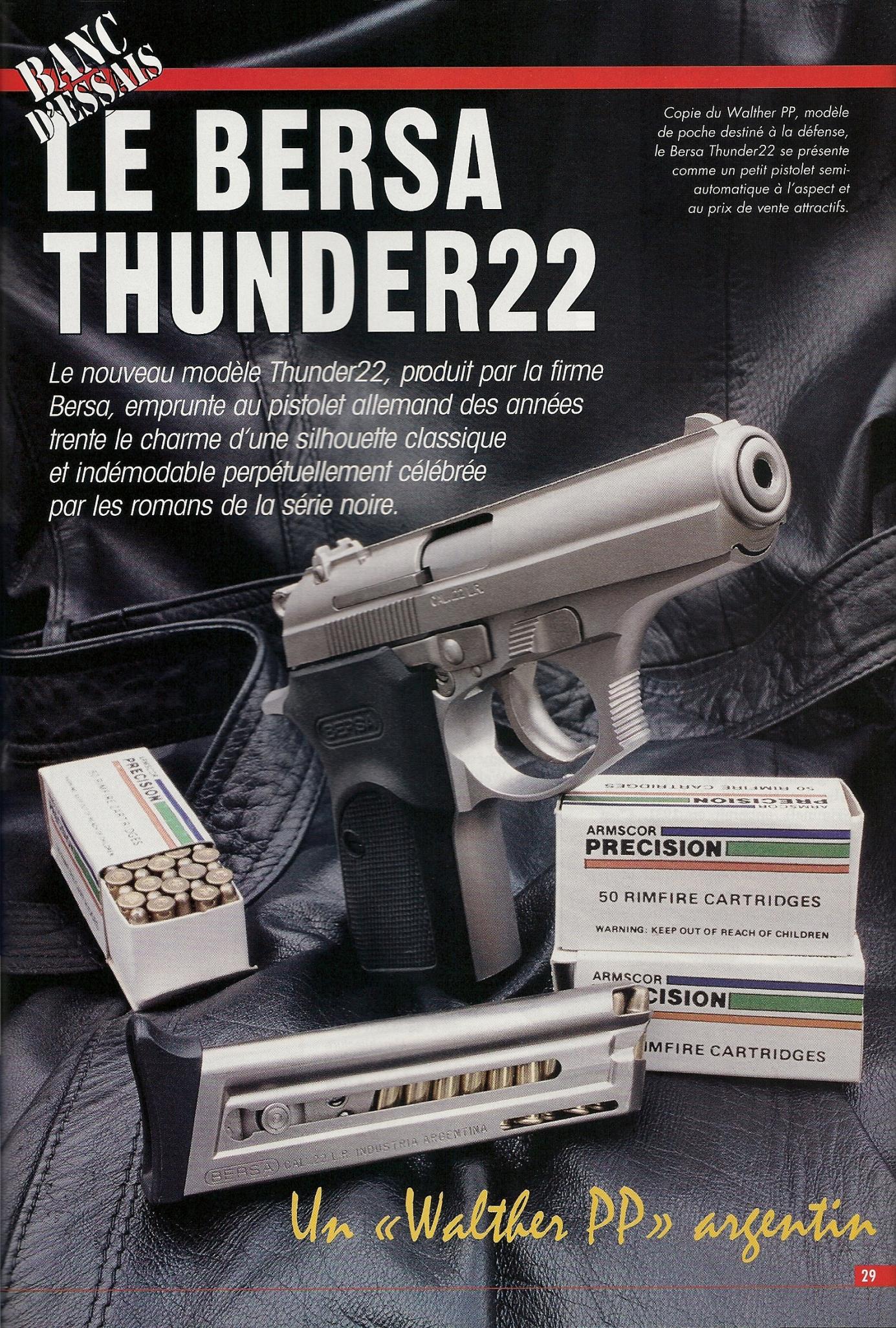 Copie du Walther PP, le pistolet de poche argentin Bersa Thunder se présente comme un petit pistolet semi-automatique à l'aspect et au prix de vente attractifs.