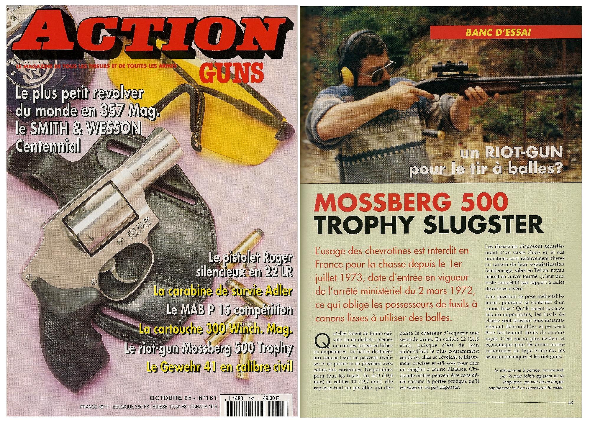 Le banc d'essai du fusil Mossberg 500 Trophy Slugster a été publié sur 5 pages dans le magazine Action Guns n°181 (octobre 1995).