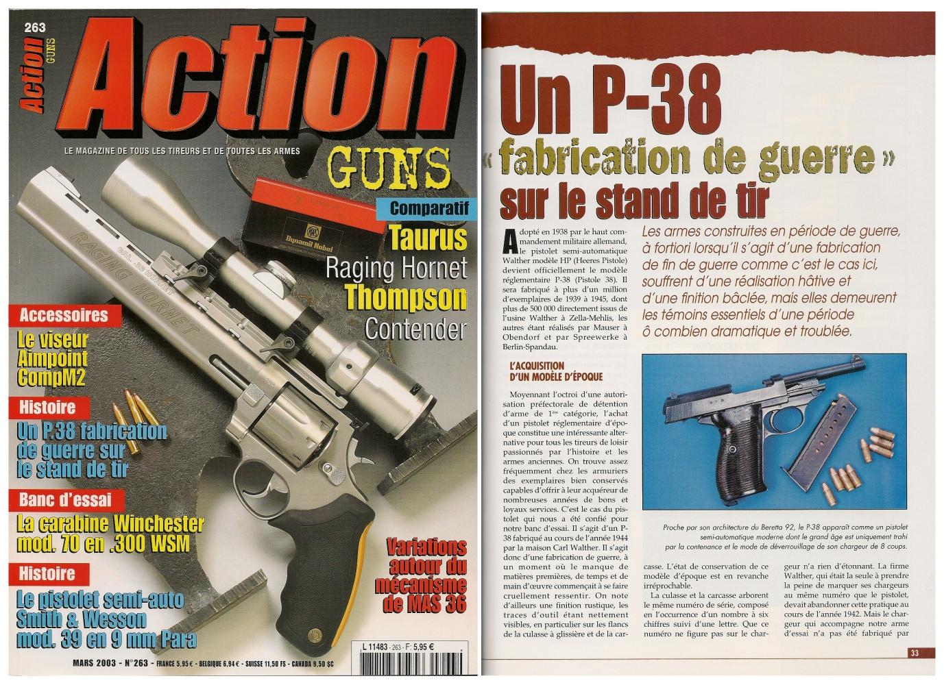Le banc d'essai du pistolet Walther P-38 « fabrication de guerre » a été publié sur 5 pages dans le magazine Action Guns n°263 (mars 2003).
