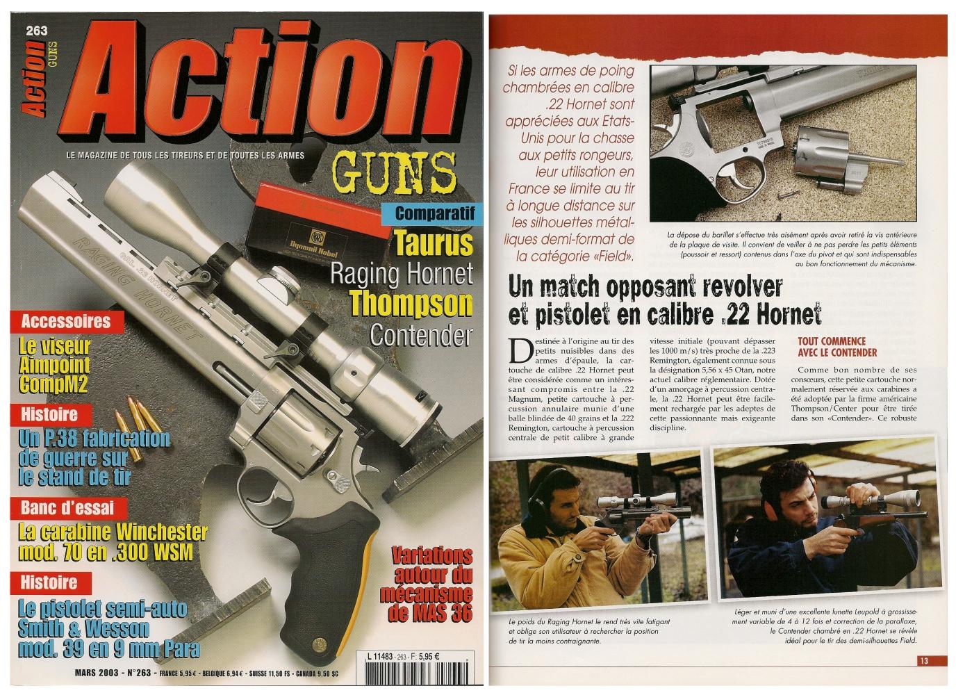Le banc d'essai du revolver Taurus Raging Hornet opposé au pistolet Thompson Contender a été publié sur 8 pages dans le magazine Action Guns n°263 (mars 2003).