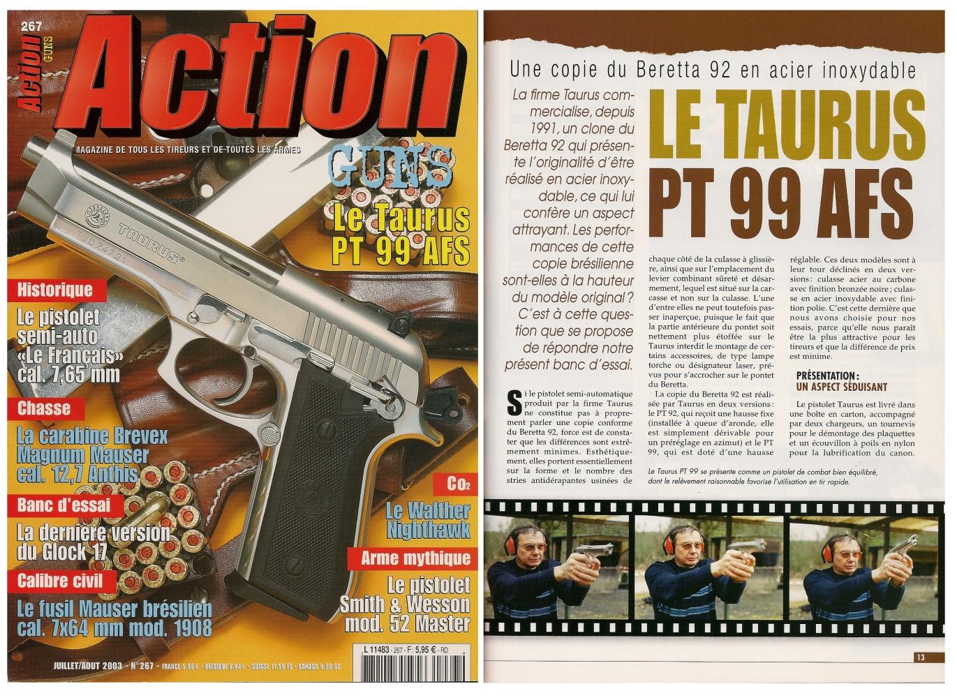 Le banc d'essai du pistolet Taurus PT 99 AFS a été publié sur 6 pages dans le magazine Action Guns n°267 (juillet/août 2003).