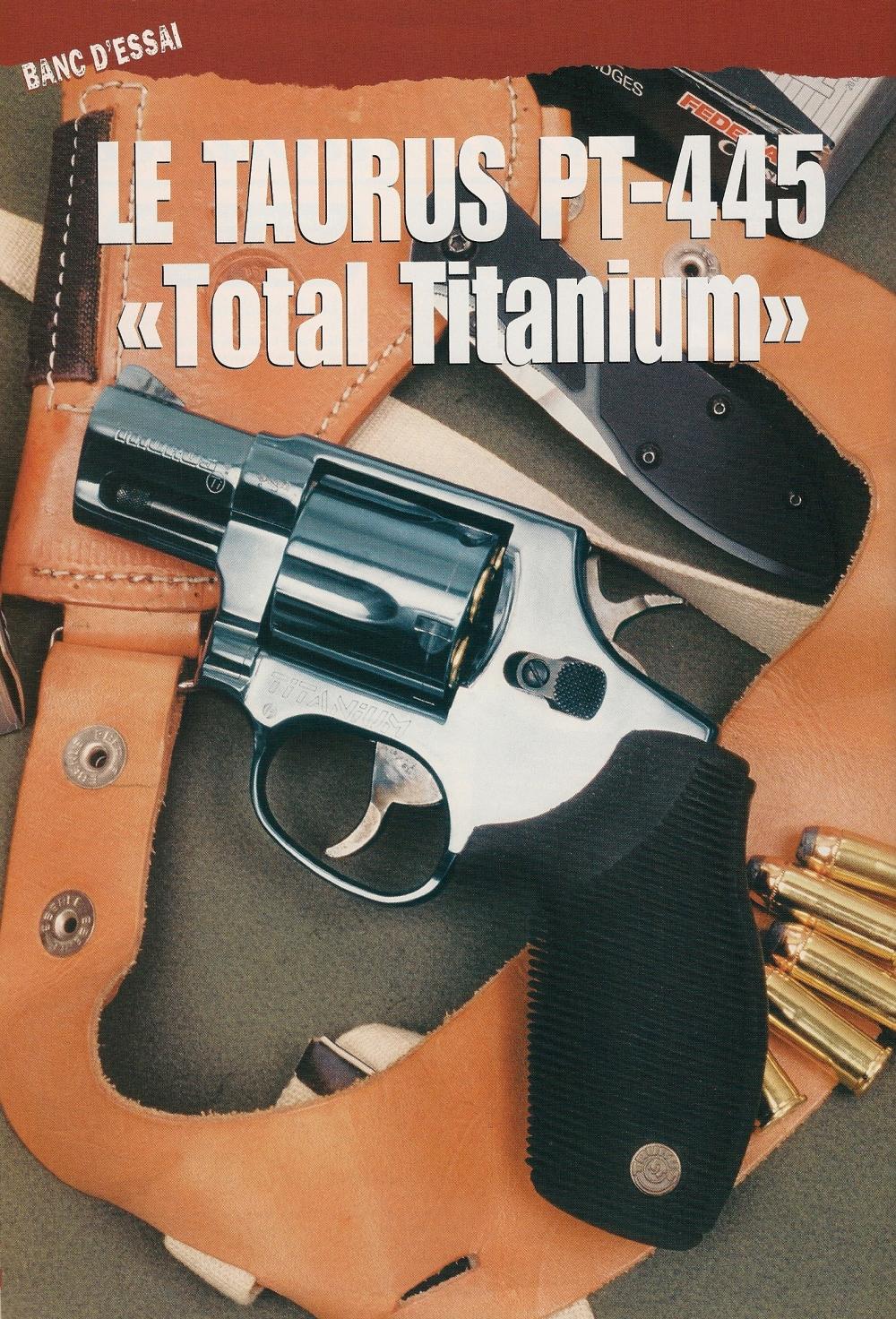 En lançant sa série « All Titanium » dont les revolvers sont presque intégralement réalisés en titane, la firme brésilienne Taurus a poussé l'emploi de ce matériau plus loin que ne l'avait fait le géant américain Smith & Wesson.