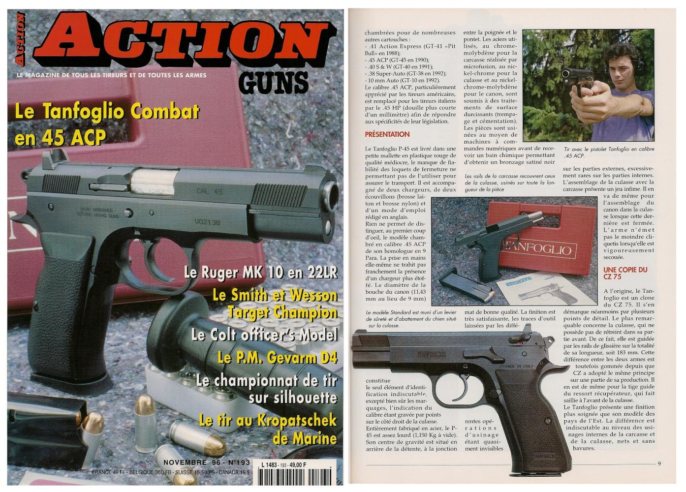Le banc d'essai du pistolet Tanfoglio P-45 Combat a été publié sur 7 pages dans le magazine Action Guns n°193 (novembre 1996).