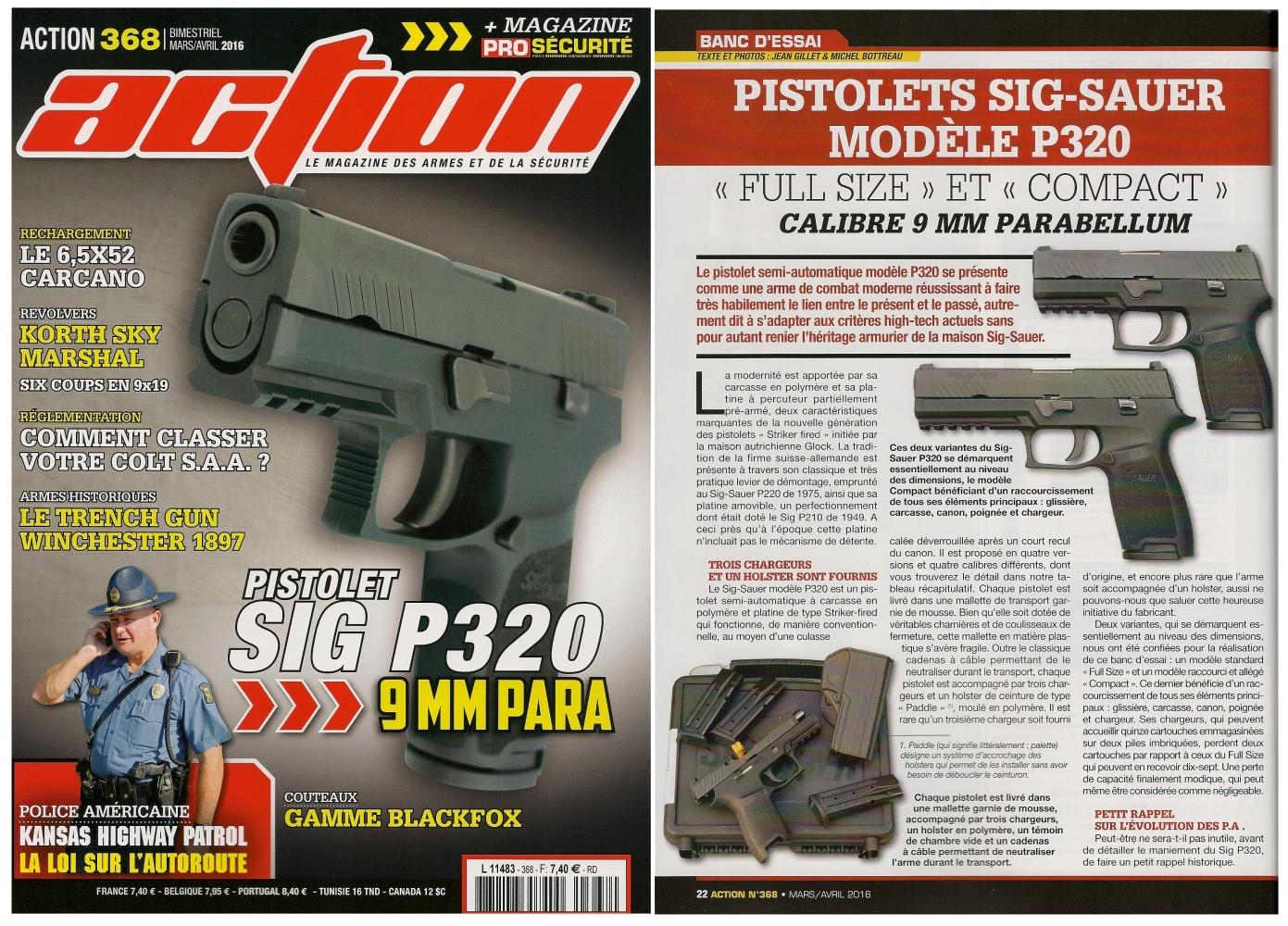 Le banc d'essai des pistolets Sig-Sauer P320 « Full size » et « Compact » a été publié sur 6 pages dans le magazine Action n°368 (mars/avril 2016)