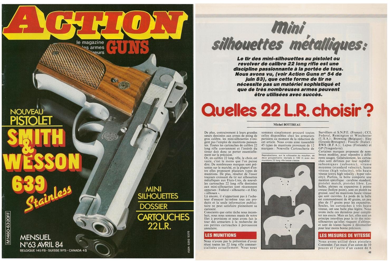 Le banc d'essai à 100 mètres des cartouches de calibre .22 Long Rifle a été publié sur 7 pages dans le magazine Action Guns n°63 (avril 1984).
