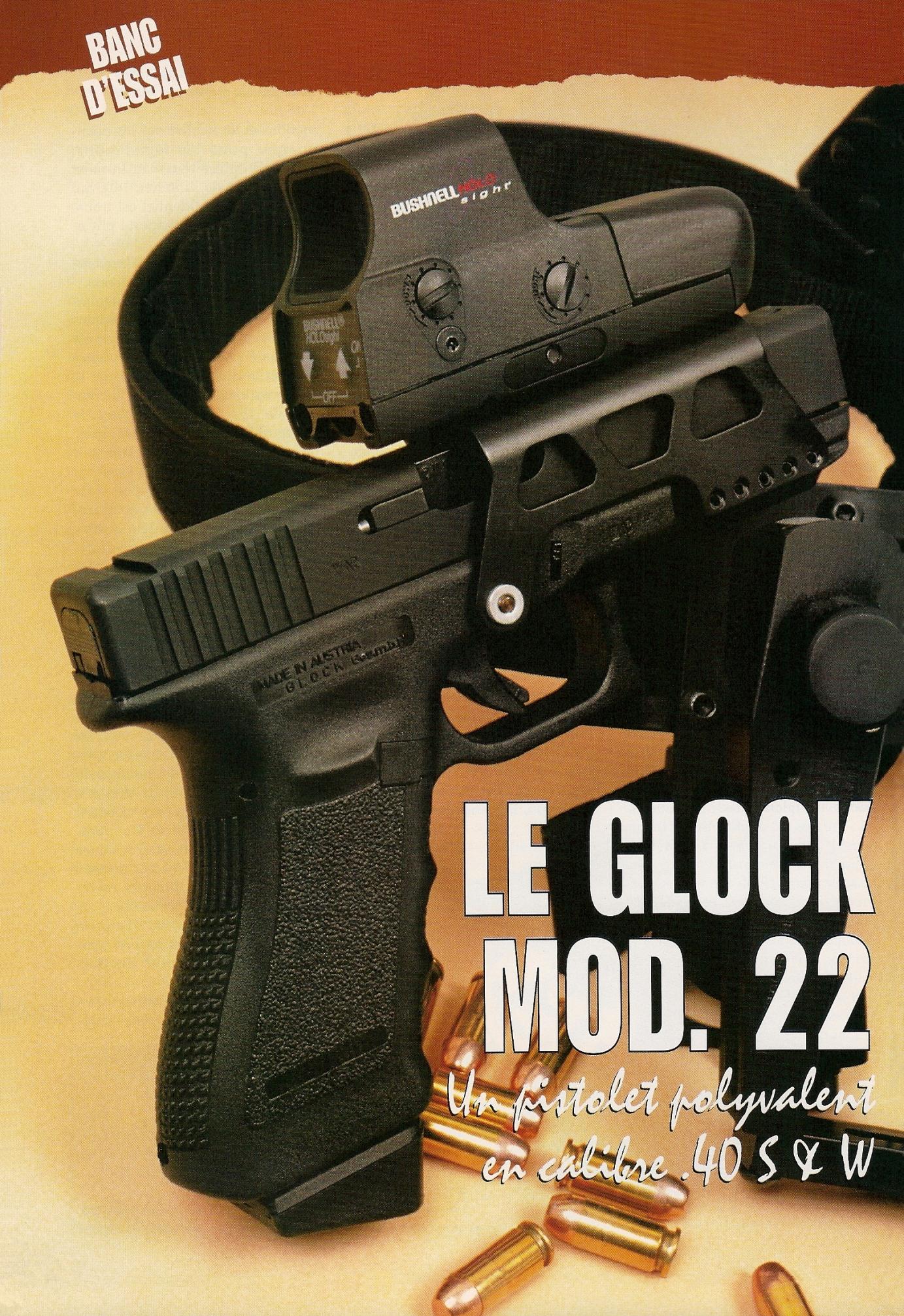 Le Glock 22, muni d'un viseur holographique Bushnell « HoloSight » de la nouvelle génération, est accompagné par un holster squelette « Ghost » fabriqué par la firme italienne Amandini. L'ingénieux système combiné ceinturon/sous-ceinturon du fabricant français GK Professionnal permet aux tireurs IPSC de s'équiper rapidement sans avoir besoin de retirer du ceinturon le holster ni les porte-chargeurs.