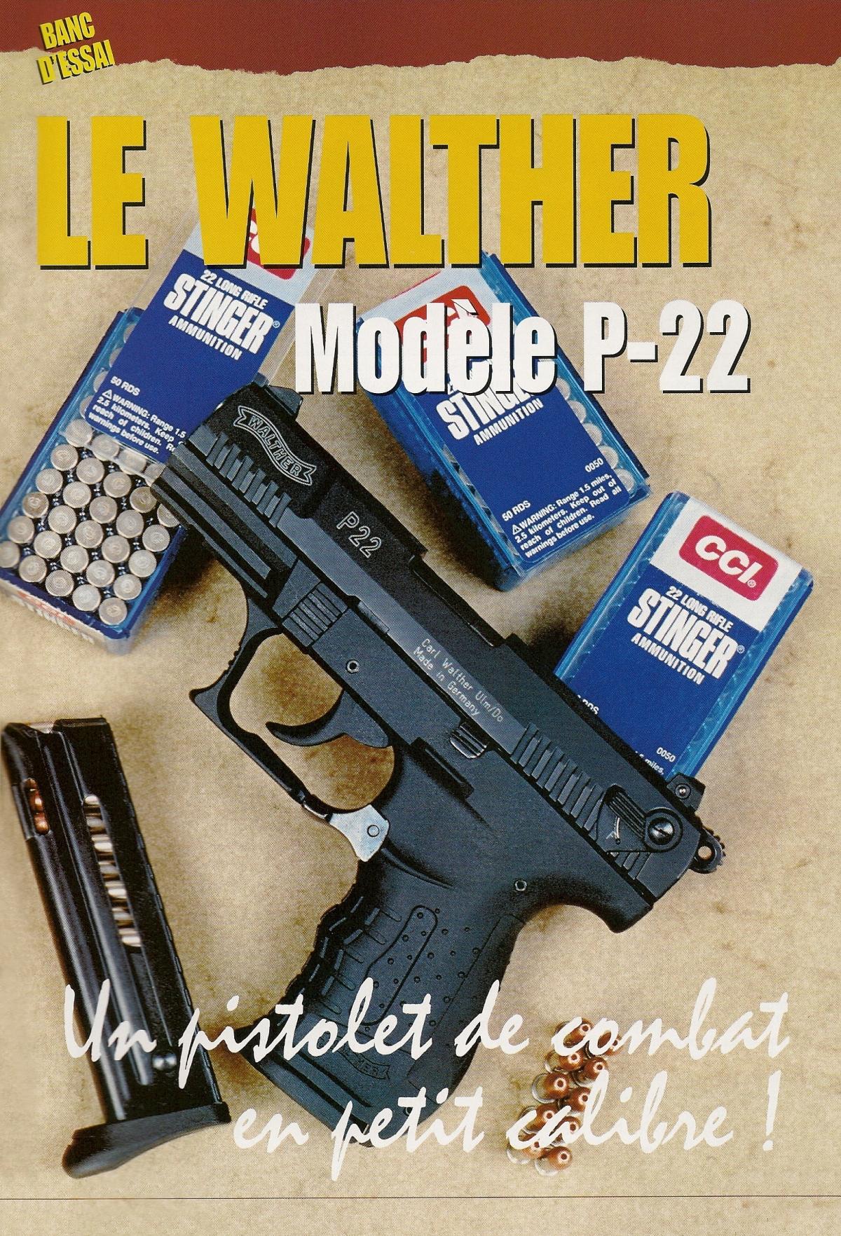 Le modèle P-22, version à percussion annulaire du Walther P-99, se présente comme une arme de très petite taille, remarquablement compacte et légère.