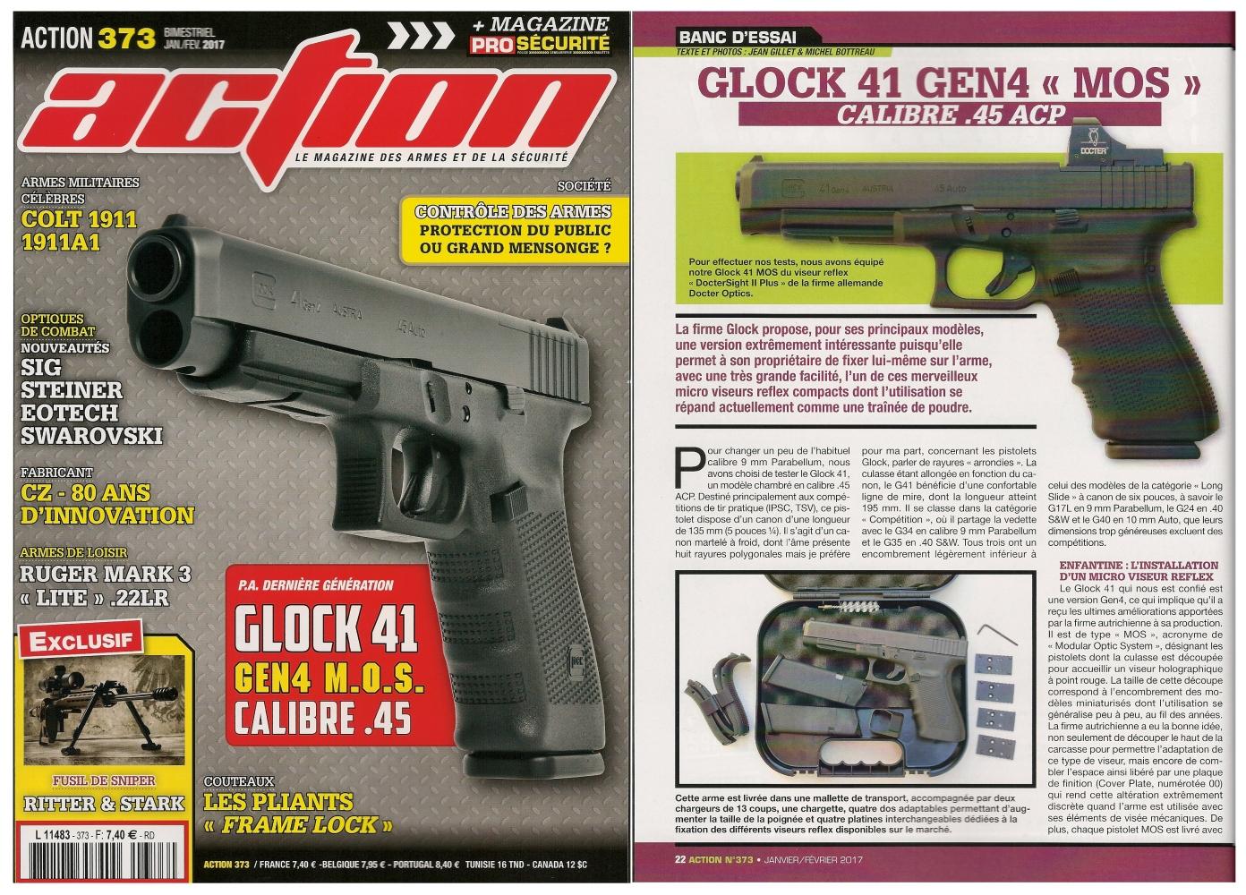 Le banc d'essai du pistolet Glock modèle 41 « MOS » a été publié sur 6 pages dans le magazine Action n°373 (janvier/février 2017).