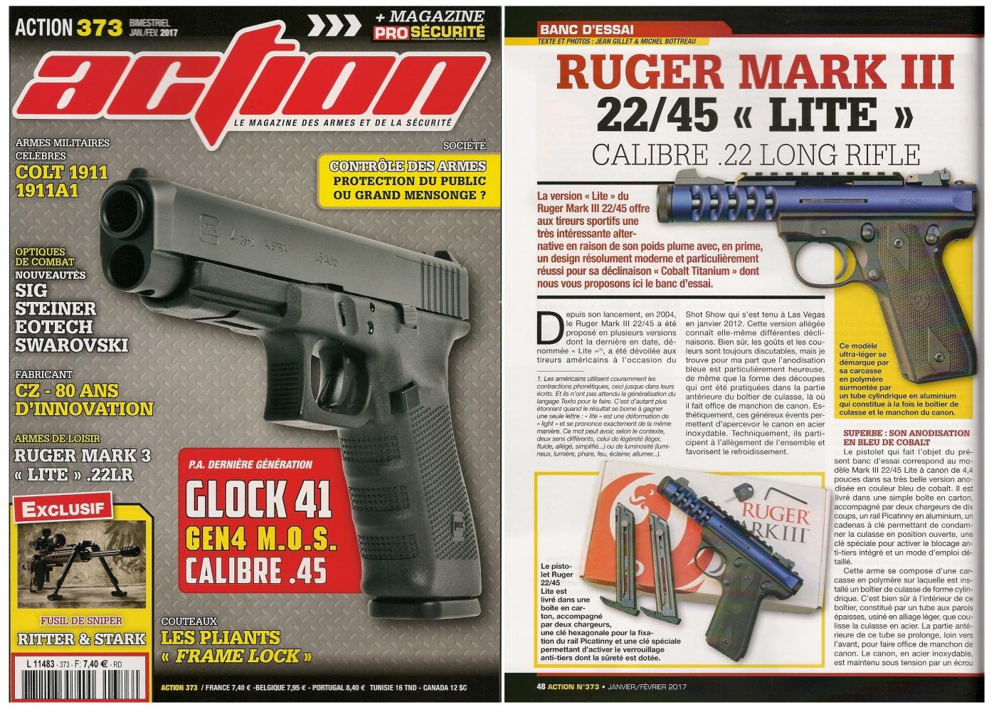 Le banc d'essai du pistolet Ruger modèle Mark III 22/45 « Lite » a été publié sur 6 pages dans le magazine Action n°373 (janvier/février 2017).