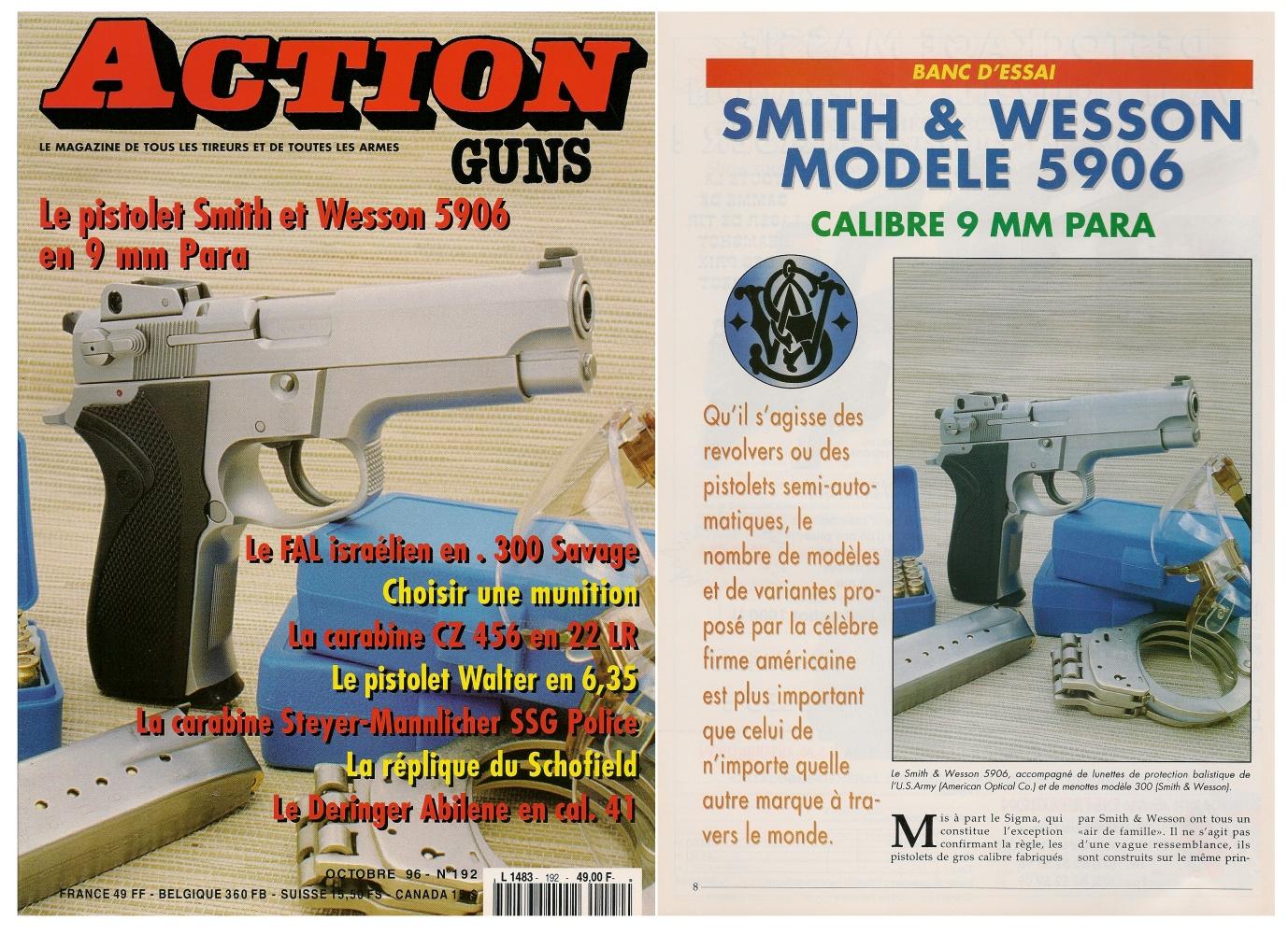 Le banc d'essai du pistolet Smith & Wesson modèle 5906 a été publié sur 7 pages dans le magazine Action Guns n°192 (octobre 1996).