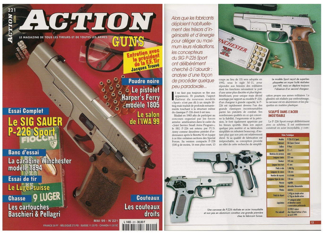 Le banc d'essai du pistolet Sig-Sauer P-226 « Sport » a été publié sur 7 pages dans le magazine Action Guns n°221 (mai 1999).