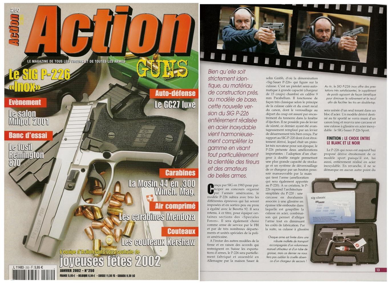 Le banc d'essai du pistolet Sig-Sauer P-226 « inox » a été publié sur 6 pages dans le magazine Action Guns n°250 (janvier 2002).
