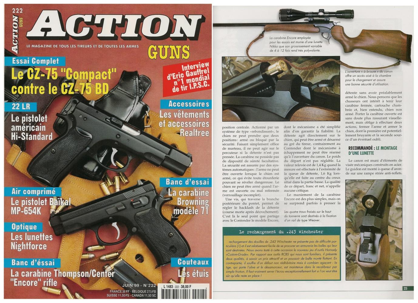 Le banc d'essai de la carabine Thompson/Center « Encore » a été publié sur 5 pages dans le magazine Action Guns n°222 (juin 1999).