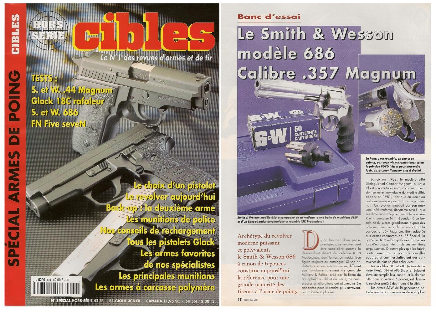 Le banc d'essai du revolver Smith & Wesson modèle 686 a été publié sur 4 pages dans le numéro Hors-Série « Spécial armes de poing » du magazine Cibles (novembre 1996).