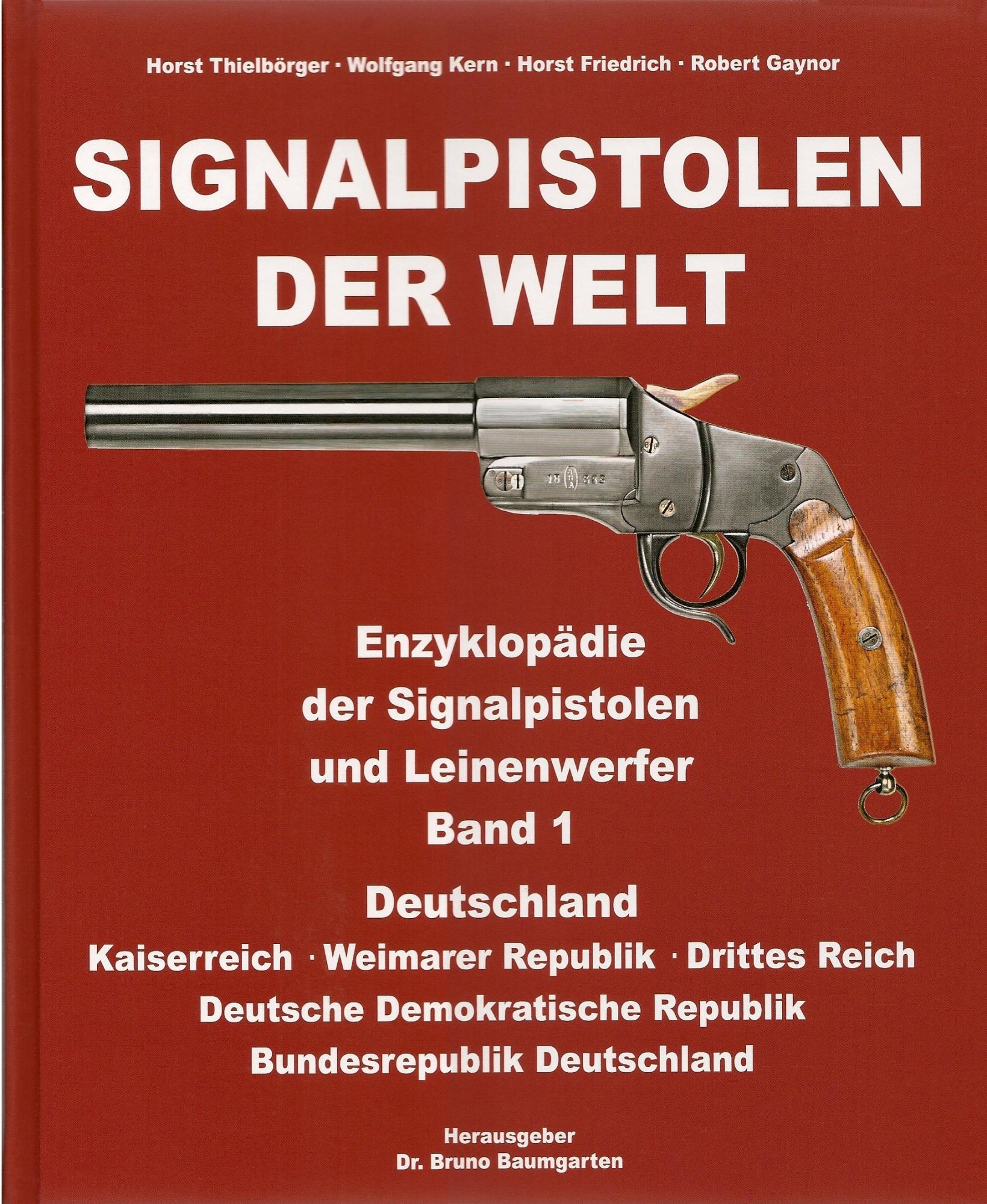 Signalpistolen der Welt - Enzyklopädie der Signalpistolen und Lienenwerfer - Band 1 - Deutschland.