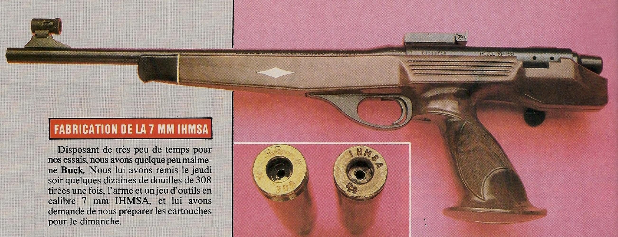 L'arme que nous testons a été rechambrée en calibre 7 mm IHMSA , un « Wildcat » élaboré à partir d'une douille de .308 Winchester.