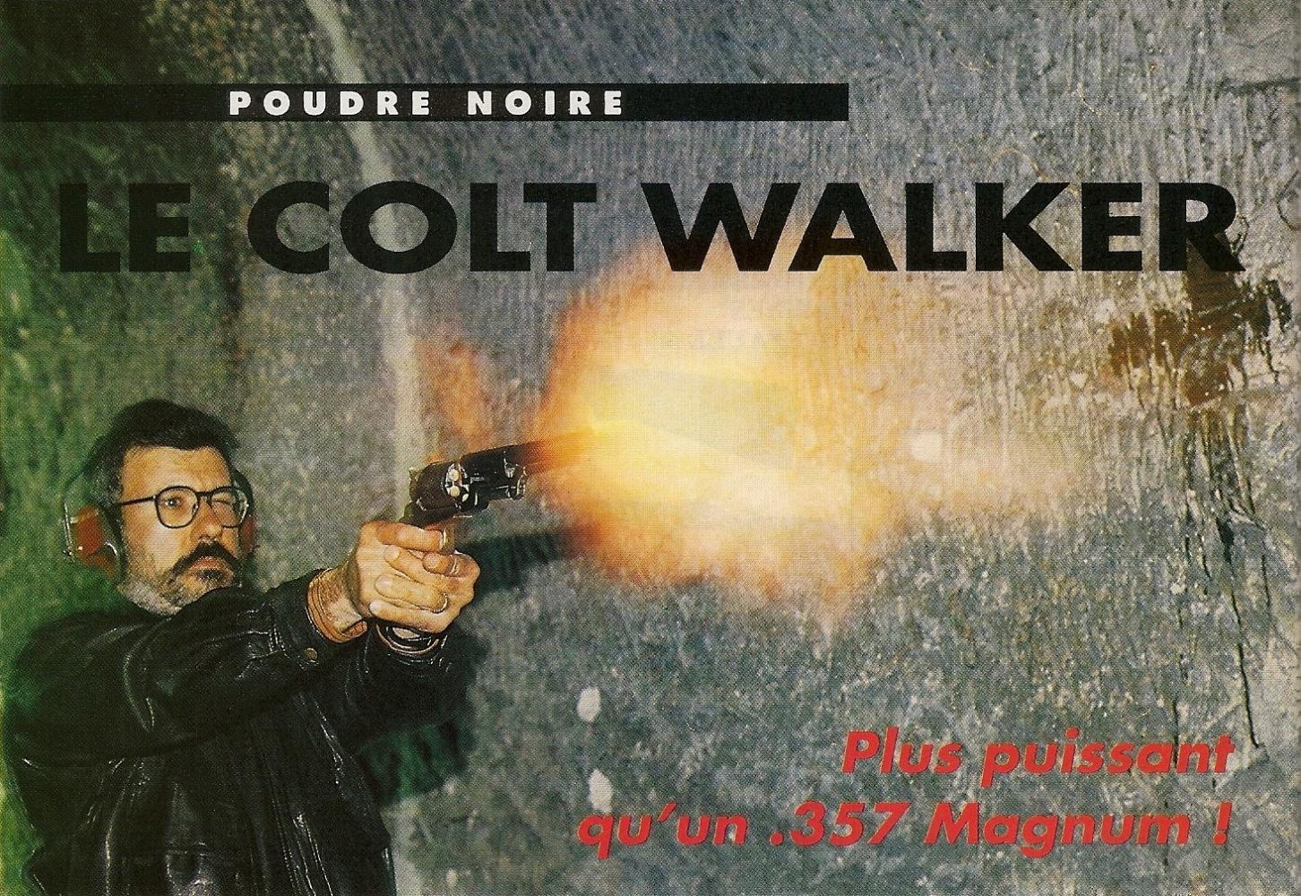 Les performances de la réplique du plus gros et du plus puissant revolver à poudre noire jamais fabriqué, le Colt Walker 1847, dépassent, en quantité de mouvement et en « Stopping power », celles d'un moderne Colt Python chambré en calibre .357 Magnum !