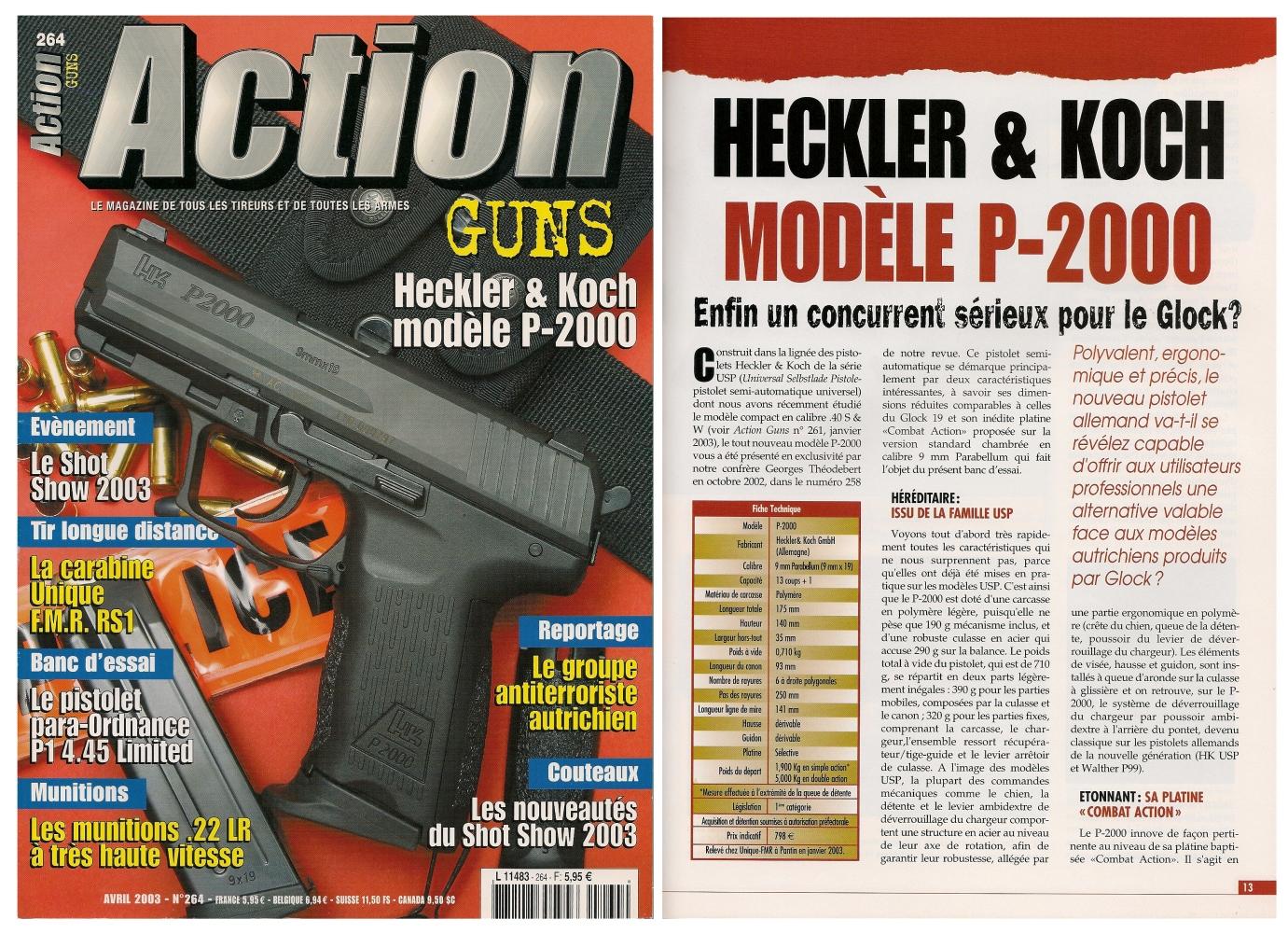 Le banc d'essai du pistolet Heckler & Koch modèle P-2000 a été publié sur 8 pages dans le magazine Action Guns n° 264 (avril 2003).