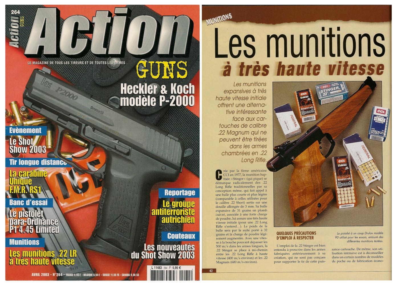 Le banc d'essai des munitions de calibre .22 LR à très haute vitesse a été publié sur 4 pages dans le magazine Action Guns n° 264 (avril 2003).